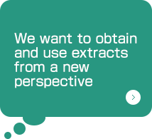 We want to obtain and use extracts from a new perspective