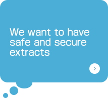 We want to have safe and secure extracts